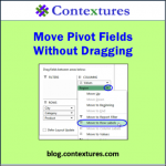 Move Pivot Fields Without Dragging http://blog.contextures.com/