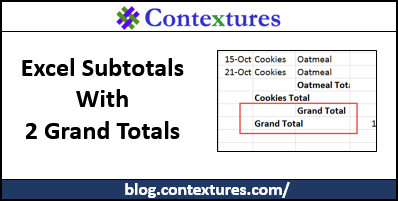 Excel Subtotals With 2 Grand Totals http://blog.contextures.com/