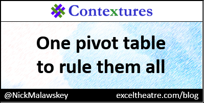 One pivot table to rule them all http://exceltheatre.com/blog/