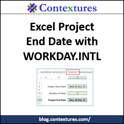 Project End Date with Excel WORKDAY.INTL http://blog.contextures.com/