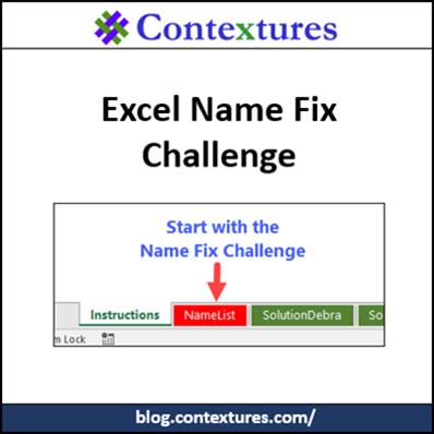 Excel Name Fix Challenge http://blog.contextures.com/