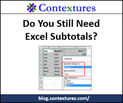 Do You Still Need Excel Subtotals? http://blog.contextures.com/
